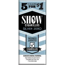 SHOW CIGARILLOS 5 FOR $1 SILVER