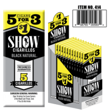 SHOW CIGARILLOS 5 FOR $1 BLACK NATURAL