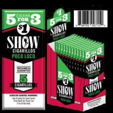 SHOW CIGARILLOS 5 FOR $1 POCO LOCO